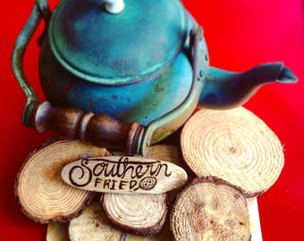 Southern Fried Wood Burned Magnet
