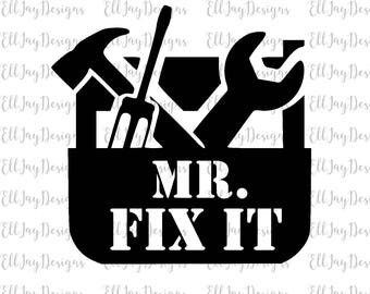 Fathers day svg Mr fix it, tools, commercial free, tool box, daddy, silhouette svg cut files, fathers day svg, i love daddy, fathers day cut
