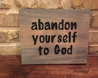 Abandon Yourself To God, Wall Hanging in Gray