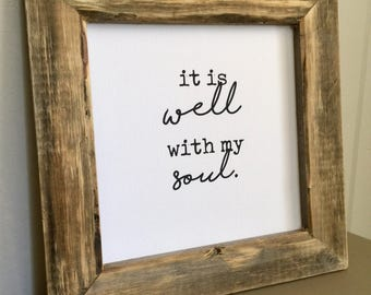 10X10 'it is well with my soul' canvas art w/wooden frame