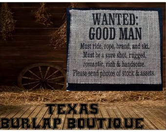 Wanted Good man: Must ride roope brand and ski Must be sure shot rugges romantic rich handsome Stock assets Country Music Wedding Wood Sign
