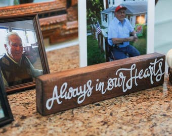 Always In Our Hearts Wooden Sign