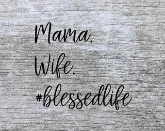 blessed svg | mama svg | mom life svg | wife svg | wifey svg | christian svg | svg files | digital cutting files |