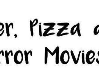 Beer Pizza Horror Movies Vinyl Car Decal Bumper Window Sticker Any Color Multiple Sizes
