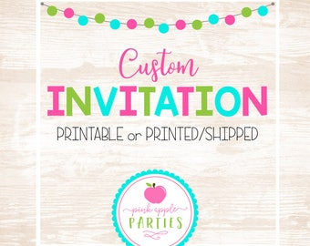 Custom Invitation - Digital/Printable OR Printed & Shipped!