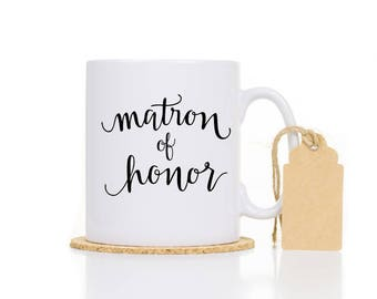 Matron of Honor Gift - Maid of Honor Gift - Bridesmaids Gift - Bridesmaids Proposal Mug - Matron of Honor Mug - Barchelotte Party Gift