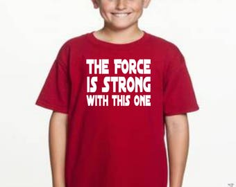 Star Wars The Force is Strong With This One Shirt