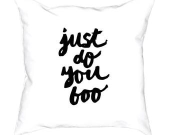 Typography WHITE Pillow Cover, Just Do You Boo, Inspirational Quote, Home Decor, Pillow 18 x 18