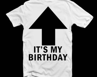 IT'S MY BIRTHDAY T-Shirt - Adults - Men - Women - Happy Birthdays - Tee - Funny - Novelty Gifts