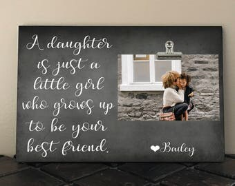 A DAUGHTER is just a little girl who grows up to be your BEST FRIEND, Personalized Free, Photo clip Frame, gift from daughter    ad01