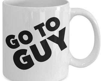 GO TO GUY mug