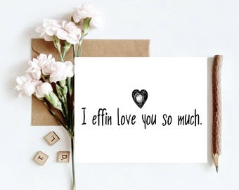 Funny Card, I love you, i effin love you, printable, instant download, print gypsy, black and white