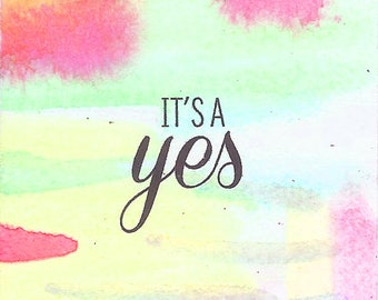 It's A Yes —2x2 Original Mini Watercolor Painting