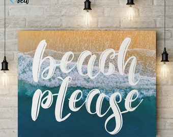 Beach Please 10x8 Digital Print, Beach Art, Positive, Wall Art, Quote, Inspirational, Motivational, Typography, Instant Download, LQ005