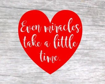 Even Miracles Take A Little Time SVG Cuttable