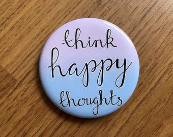 Think Happy Thoughts Button - Black