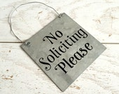No Soliciting Please on Galvanized Metal Do Not Disturb No Solicitation Sign Door Decor Do Not Knock Do Not Ring Magnolia Market Fixer Upper