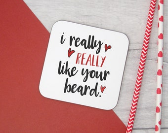 i really really love your beard wooden coaster - valentine's gift, husband gift, drink coaster