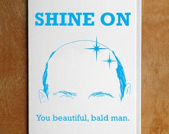 Shine On Beautiful, Bald Man Letterpress Card