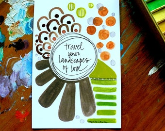 SALE - travel your landscapes of love - 4 x 6 inches