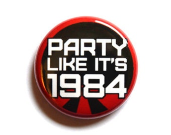 Party Like It's 1984 Pinback Button, Magnet, Zipper Pull, or Keychain