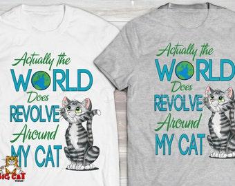 WORLD REVOLVES around My Cat.  Funny Tiger Cat Tshirt, Cat Lover Tshirt. Cat Lady Tee.  Cat Gift.