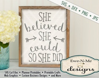 She Believed She Could So She Did SVG  - She Believed Inspirational Quote SVG - Commercial Use Allowed - Cut or Print - svg, dfx, png, jpg