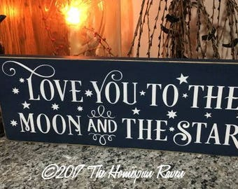 Love you to the Moon and Stars Handpainted Primitive Wood SIgn Wall hanging plaque Farmhouse Country