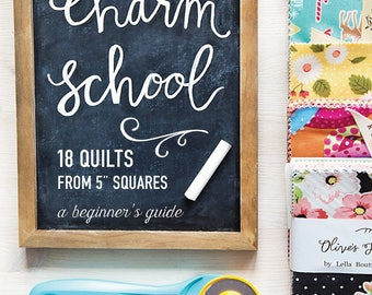 Charm School - 18 Quilts from 5-Inch Squares: A Beginner's Guide
