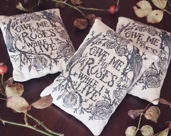 Give Me the Roses While I Live - Dream Pillow
