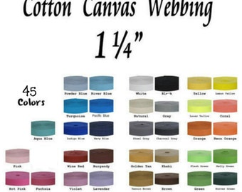 """5 YARDS - 1 1/4"""" - Synthetic COTTON Canvas Webbing Strap, 1 1/4 inch, Heavy Weight, 1.25, Your Choice of 1 Color"""