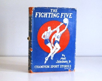 Fighting Five, 1930s Basketball Book, Vintage Childrens Book, 1934 Literature, Noel Sainsbury, Illustrated Novel, Champion Sport Stories