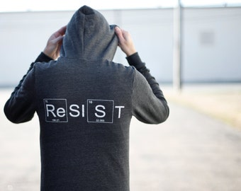 RESIST zip up hoodie - unisex sweatshirt - science march - climate change - unisex hoodie - zip up sweatshirt - scientist print - resistance