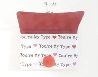 """valentines day gift. cute credit card pouch. pink red hearts """"you're my type"""" teen fabric card case. business card case pouch. teenager girl"""
