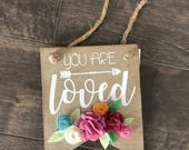 You Are Loved Wall Hanging, Home Decor, Little Girls Room, Inspirational Sign