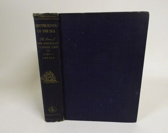 Greyhounds Of The Sea American Clipper Ship Carl C Cutter 1930 Illustrated
