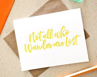 Not All Who Wander Are Lost You brush lettering letterpress card