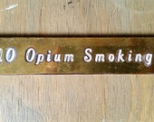 "Vintage Brass ""No Opium Smoking"" Sign or Placque, Nautical Sign"