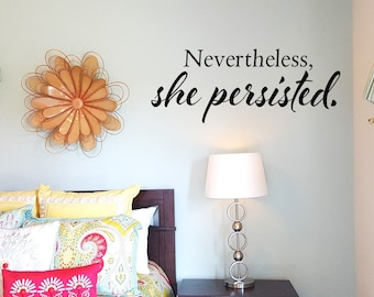 Nevertheless She Persisted Wall Decal/Wall Words/Wall Transfer