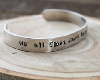 "Cuff Bracelet - We all float down here - aluminum cuff - Stephen King's ""IT"" - stocking stuffer - adjustable bracelet  - boho cuff"