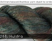 DtO 288: Huldra on Silk/Linen/Seacell/Bamboo Yarn Custom Dyed-to-Order