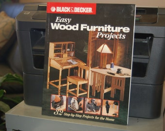 Black & Decker * Easy WOOD FURNITURE PROJECTS - Vintage Softcover Craft Book with 32 Step-by-Step Projects for the Home!
