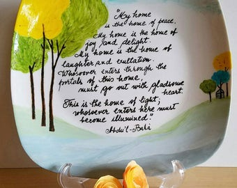 "Baha'i art ,Hand painted ceramic plate . ""My home is the home of peace............"""