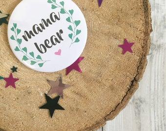 Mama Bear - Badge - Mother's Day - Handmade - Favors - Favours - mama - mommy - mummy - mum - mom