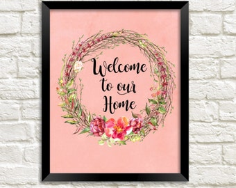 Welcome to Our Home Printable, Instant Download, Quote Print, Welcome Sign, Entryway Art, Art Print, Printable Art, Home Printable Wall Art