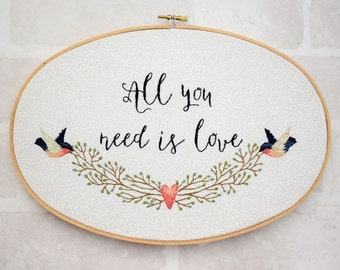 All You Need is Love Hoop Hand Embroidery Pattern pdf instant download