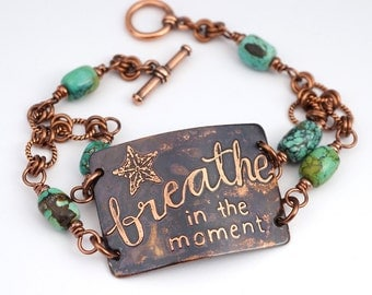 Breathe in the moment bracelet, blue green turquoise beads and etched copper, phrase jewelry, 8 inches long