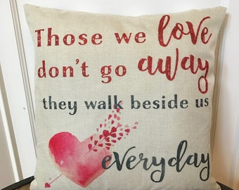 Sympathy Pillow Cover. Those we Love don't go away pillow. Encouragement Pillow. Bereavement Gift. Memory Pillow. Heart Pillow Sympathy Gift