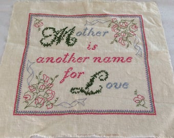 Cross Stitch Sampler - Mother is Another Name for Love