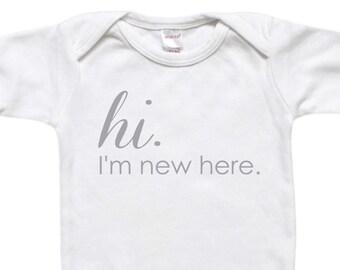 Unique Baby Gift - Baby Bodysuit Shirt - Newborn Gift - Baby Shower Gift - Hi I'm New Here